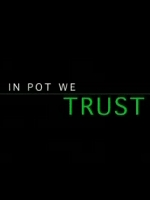 Showtime    In Pot We Trust (2007) [DVDrip   XviD] preview 0